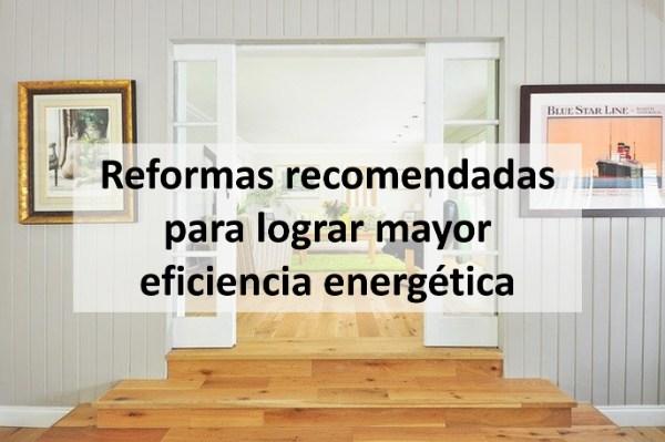 Reformas recomendadas para lograr mayor eficiencia energética